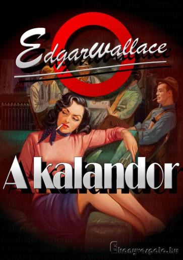 Edgar Wallace: A kalandor - letölthető krimi regény e-könyv