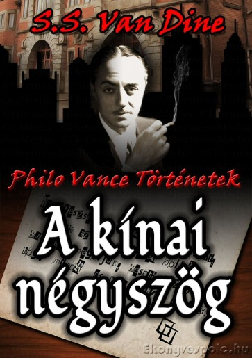 S. S. Van Dine: A kínai négyszög - letölthető krimi regény e-könyv