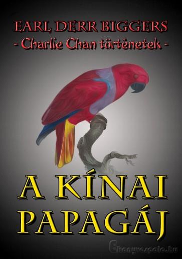 A kínai papagáj - Earl Derr Biggers - letölthető kalandregény e-könyv