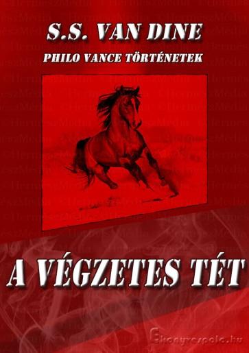 S. S. Van Dine: A végzetes tét - letölthető krimi regény e-könyv
