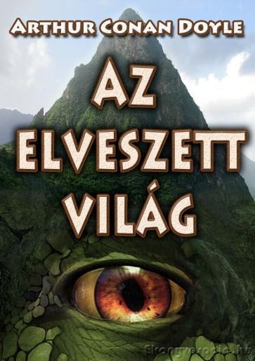 Arthur Conan Doyle: Az elveszett világ - letölthető kalandregény e-könyv EPUB és MOBI formátumban.