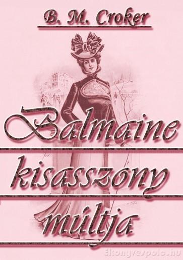 B. M. Croker: Balmaine kisasszony múltja - letölthető romantikus regény e-könyv