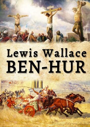 Lewis Wallace: Ben-Hur - letölthető történelmi kalandregény e-könyv