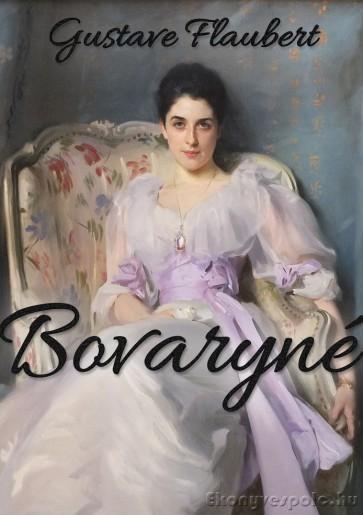 Gustave Flaubert: Bovaryné - letölthető regény e-könyv