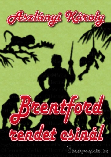 Brentford rendet csinál - Aszlányi Károly -  letölthető kalandregény e-könyv