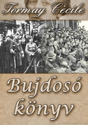 Tormay Cécile: Bujdosó könyv - letölthető történelmi naplóregény e-könyv