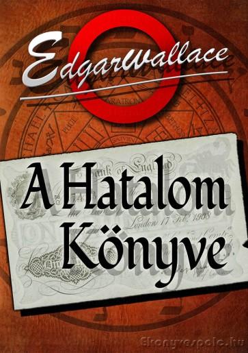 Edgar Wallace: A Hatalom Könyve - letölthető kaland regény e-könyv