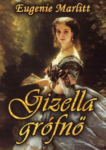 Eugenie Marlitt: Gizella grófnő - letölthető romantikus regény e-könyv