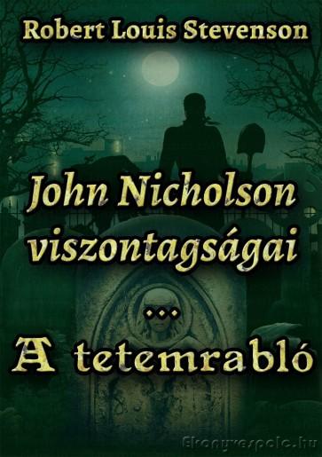 Robert Louis Stevenson: John Nicholson viszontagságai / A tetemrabló - letölthető kalandregény e-könyv