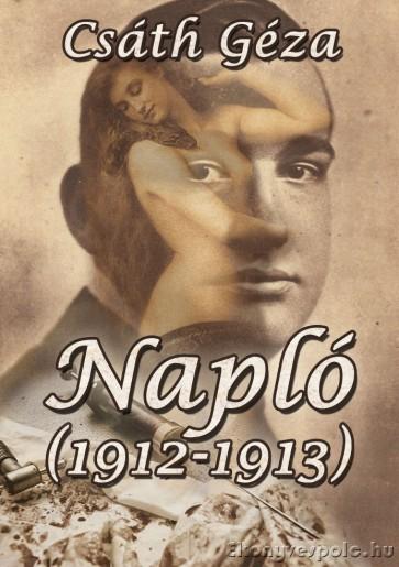 Csáth Géza: Napló (1912-1913) - letölthető napló e-könyv, epub és mobi formátumban.