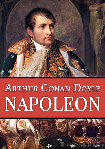 Arthur Conan Doyle: Napoleon - letölthető történelmi regény e-könyv epub és mobi formátumban.