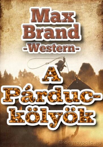 Max Brand: A párduckölyök - letölthető western kalandregény e-könyv
