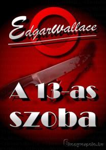 Edgar Wallace: A 13-as szoba - letölthető krimi regény e-könyv epub és mobi formátumban.