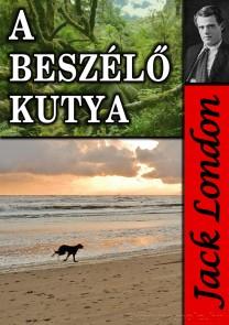 Jack London: A beszélő kutya - letölthető regény e-könyv