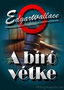 Edgar Wallace: A bíró vétke - letölthető krimi regény e-könyv