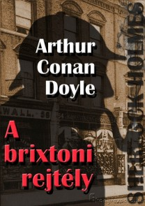 Arthur Conan Doyle: A brixtoni rejtély - letölthető krimi regény e-könyv