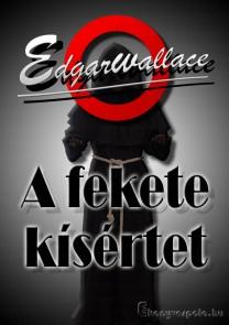 Edgar Wallace: A fekete kísértet - letölthető krimi regény e-könyv EPUB és MOBI formátumban.