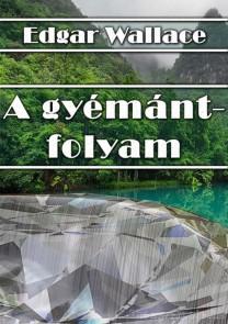 A gyémántfolyam - Edgar Wallace - letölthető kalandregény e-könyv