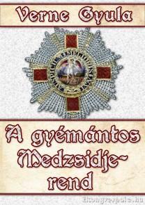 Verne Gyula: A gyémántos Medzsidje-rend - letölthető kalandregény e-könyv epub és mobi formátumban.