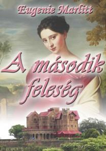 Eugenie Marlitt: A második feleség - letölthető romantikus regény e-könyv epub és mobi formátumban.