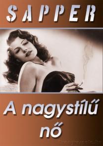 Sapper: A nagystílű nő - Letölthető krimi regény e-konyv EPUB és MOBI formátumban