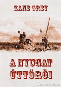 Zane Grey: A Nyugat úttörői - letölthető kalandregény e-könyv