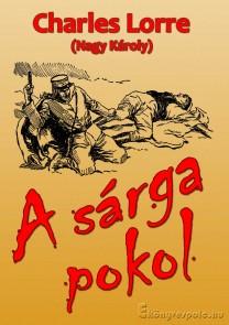 Charles Lorre: A sárga pokol  - letölthető kalandregény e-könyv