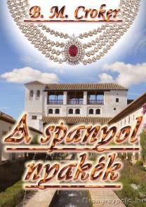 B. M. Croker: A spanyol nyakék - letölthető romantikus regény e-könyv