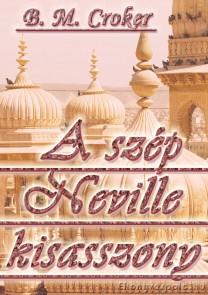 B. M. Croker: A szép neville kisasszony - letölthető romantikus regény e-könyv