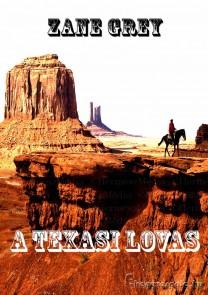 A texasi lovas - Zane Grey - letölthető kalandregény e-könyv