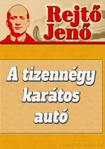 Rejtő Jenő: A tizennégy karátos autó - letölthető kalandregény e-könyv
