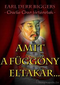 Earl Derr Biggers: Amit a függöny eltakar... - letölthető krimi regény e-könyv