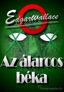 Edgar Wallace: Az álarcos béka - letölthető krimi regény e-könyv