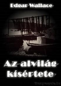 Edgar Wallace: Az alvilág kísértete - letölthető krimi regény e-könyv