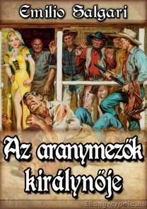 Emilio Salgari: Az aranymezők királynője - letölthető western kalandregény e-könyv