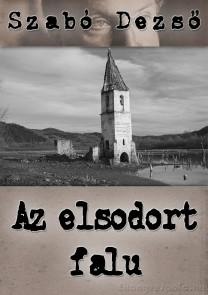 Szabó Dezső: Az elsodort falu - letölthető regény e-könyv