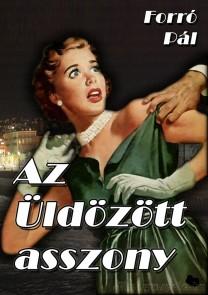 Forró Pál: Az üldözött asszony - letölthető kalandregény e-könyv