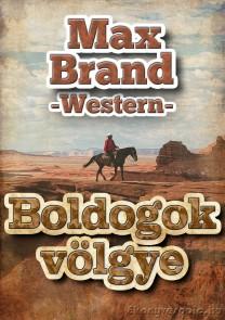 Max Brand: Boldogok völgye - letölthető western kalandregény e-könyv