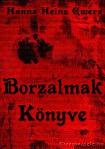 Hanns Heinz Ewers: Borzalmak könyve - letölthető misztikus-horror e-könyv