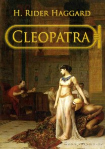 Cleopatra - Henry Rider Haggard - letölthető kalandregény e-könyv