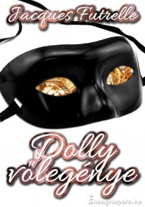 Jacques Futrelle: Dolly vőlegénye - letölthető krimi regény e-könyv