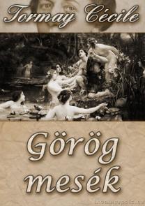 Tormay Cécile: Görög mesék - letölthető novelláskötet e-könyv