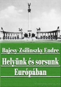 Bajcsy-Zsilinszky Endre: Helyünk és sorsunk Európában - e-könyv