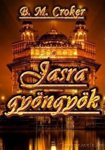B. M. Croker: Jasra gyöngyök - letölthető romantikus regény e-könyv epub és mobi formátumban.