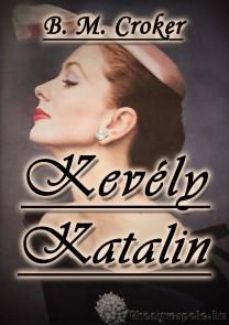B. M. Croker: Kevély Katalin - letölthető romantikus regény e-könyv EPUB és MOBI formátumban.