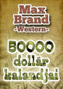 Max Brand: 50000 dollár kalandjai - letölthető western kalandregény e-könyv