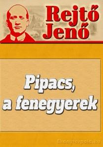 Rejtő Jenő: Pipacs, a fenegyerek - kalandregény, letölthető e-könyv EPUB és MOBI