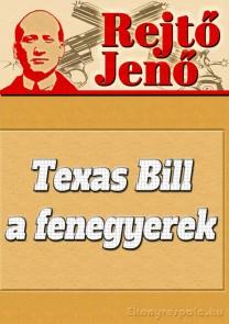 Rejtő Jenő: Texas Bill a fenegyerek - letölthető kalandregény e-könyv