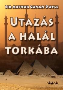 Arthur Conan Doyle: Utazás a halál torkába - letölthető kaland regény e-könyv