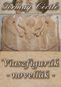 Tormay Cécile: Viaszfigurák - letölthető novelláskötet e-könyv